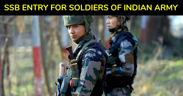 SSB ENTRY FOR SOLDIERS OF INDIAN ARMY