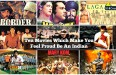Ten Movies Which Make You Feel Proud Be An Indian