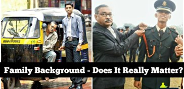 Family Background, Does It Really Matter? - By Col. Kataria