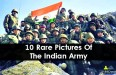 10 Rare Pictures Of The Indian Army