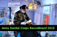 Army Dental Corps Recruitment 2015 Notification