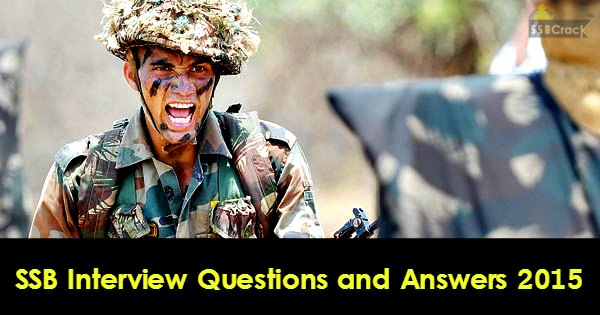 SSB Interview Questions and Answers 2015