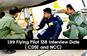 199 Flying Pilot SSB Interview Date ( CDSE and NCC)