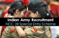 Indian Army Recruitment NCC 39 Special Entry Scheme