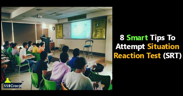 8 Smart Tips To Attempt Situation Reaction Test (SRT)
