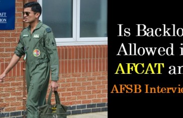 Is Backlog Allowed in AFCAT and AFSB Interview