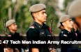 SSC 47 Tech Men Indian Army Recruitment
