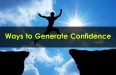 Ways to Generate Confidence