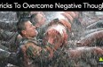 9 Tricks To Overcome Negative Thoughts