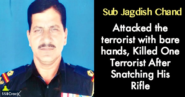 Brave Sub Jagdish Chand, Killed One Terrorist After Snatching His Rifle