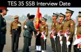 TES 35 SSB Interview Date