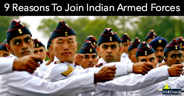 9 Reasons To Join Indian Armed Forces