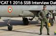 AFCAT 1 2016 SSB Interview Date