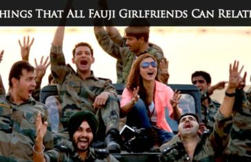 18 Things That All Fauji Girlfriends Can Relate To