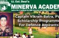 Captain Vikram Batra Scholarship Programme At Minerva Academy