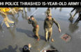 DELHI POLICE THRASHED 15-YEAR-OLD ARMY son