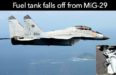 Fuel tank falls off from MiG-29
