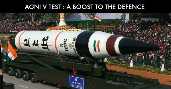 AGNI 5 Test – A Boost to The Defence