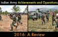 8 of Indian Army's Various Achievements and Operations 2016