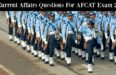 50 Current Affairs Questions For AFCAT Exam 2017