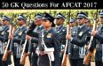 50 GK Questions For AFCAT 2017