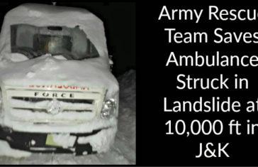 Army Rescue Team Saves Ambulance Struck in Landslide at 10,000 ft in J&K