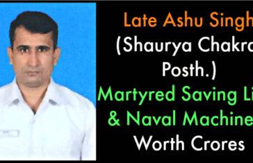 Late Ashu Singh (Shaurya Chakra), Martyred Saving Lives & Naval Machinery Worth Crores