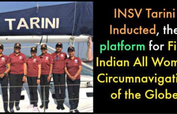 INSV Tarini Inducted- The platform for First Indian All Women Circumnavigation of the Globe Expedition