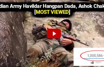 Indian Army Havildar Hangpan Dada, Ashok Chakra [MOST VIEWED]
