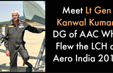 Meet Lt Gen Kanwal Kumar, DG of AAC Who Flew the LCH at Aero India 2017