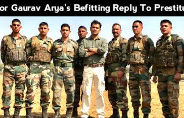 Major Gaurav Arya's Befitting Reply To Prestitutes