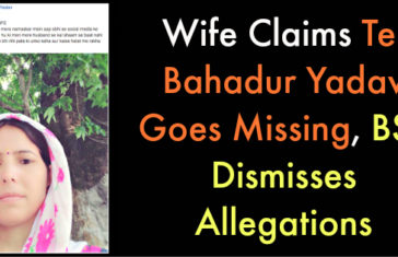 Wife Claims Tej Bahadur Yadav Goes Missing, BSF Dismisses Allegations
