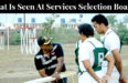 What Is Seen At Services Selection Board