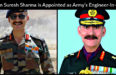 Lt Gen Suresh Sharma is Appointed as Army's Engineer-In-Chief
