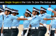 Minimum Height Required For Girls To Join The Indian Air Force