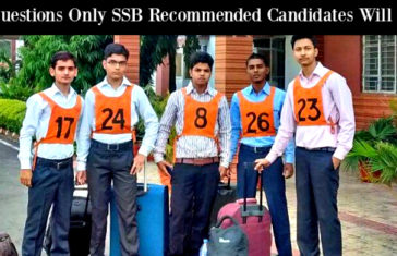 15 Questions Only SSB Recommended Candidates Will Face
