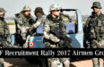 IAF Recruitment Rally 2017 Airmen Group- XY TechnicalNon-Technical Trade