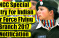NCC Special Entry For Indian Air Force Flying Branch 2017 Notification