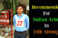 Recommended For Indian Army In 10th Attempt
