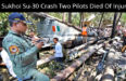 IAF Sukhoi Su-30 Crash Two Pilots Died Of Injuries