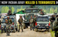 INDIAN ARMY KILLED 5 TERRORISTS IN URI