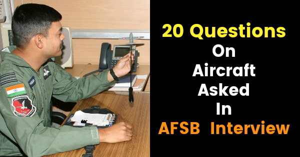 20 Questions On Aircraft Asked In AFSB Interview