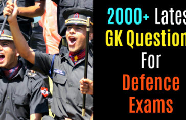 2000 Latest GK Questions For Defence Exams