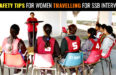 26 SAFETY TIPS FOR WOMEN TRAVELLING FOR SSB INTERVIEWS