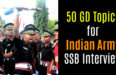 50 GD Topics for Indian Army SSB Interview