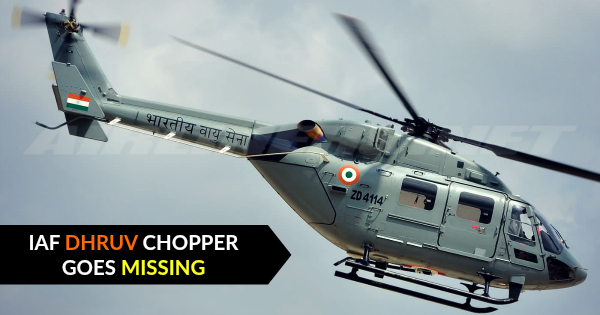 IAF DHRUV CHOPPER GOES MISSING