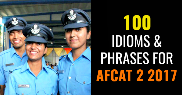 100 IDIOMS & PHRASES FOR AFCAT 2 2017