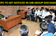 20 TIPS TO GET NOTICED IN SSB GROUP DISCUSSIONS