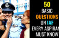 50 BASIC QUESTIONS ON IAF EVERY ASPIRANT MUST KNOW
