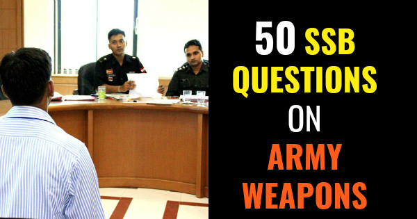50 SSB QUESTIONS ON ARMY WEAPONS